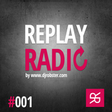 ROBSTER : ReplayRadio Episode #001