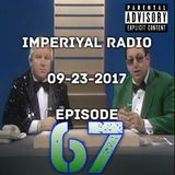 Imperiyal RADIO 9-23-2017 Episode 67