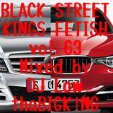 BLACK STREET KINGS FETISH vol.63