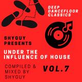 Under the Influence of House Vol.7: Deep Dancefloor Classics