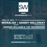 Episode 314 - Monalisa, Danny Holloway, Hannah Williams & The Tastemakers - April 25, 2015