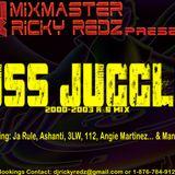 Juss Jugglin 2000-2003 R&B