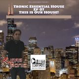 Tronic Essential House Ep 07