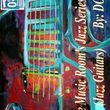 The Music Room's Jazz Series 34 (Jazz Guitars)  By: DOC 10.13.12