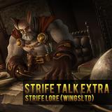 Strife Talk Extra 01 - Strife Lore (WingsLTD)