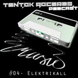 TonTek Records Podcast #04    Elektrikall