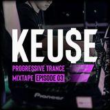 KEUSE Progressive Trance Mixtape Episode 3