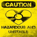 Hazardous and unstable