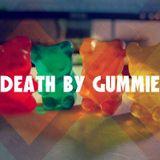 Death By Gummies #015