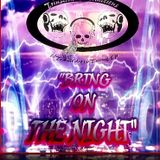 """BRING ON THE NIGHT"" MIXED/MASTERED/PRODUCED BY: D.J. TRIN-SETTA"