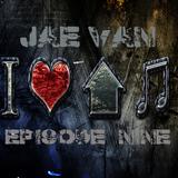 Jae Van I I LOVE HOUSE Music Ep9 Pulse Mix 12122015