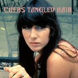 Cher's Tangled Hair