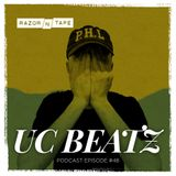 Razor-N-Tape Podcast - Episode 48: UC Beatz