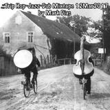 .::Trip Hop~Jazz~Dub Mixtape 12Mar2017 by Mark Dias