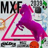 MXF - 2039 Mixtape feat. Wozz Lozowski & Mr.Polska