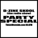 DJ D-Zine presents D-ZINE SKOOL (the radio show) PARTY SPECIAL (air date - 16 OCT '17)