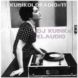 KUBIKOLORADIO #11 La Radio qui colore ta musique by DJ KUBIK & KLAUDIO