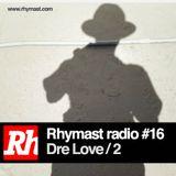 RhymastRadio #16 - Dre Love n°2