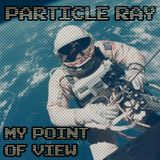 Particle Ray - My Point of View Mix