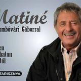 Matiné Dombóvári Gáborral. A 2017.  Március  11-i  műsorunk.   www.poptarisznya.hu