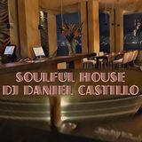 SOULFUL HOUSE 017' MIXED BY DANIEL CASTILLO