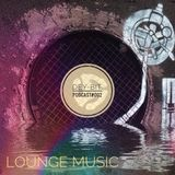 #PODCAST 002   LOUNGE MUSIC