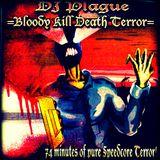 Plague – Bloody Kill Death Terror (Canadian Speedcore Resistance - 2003)
