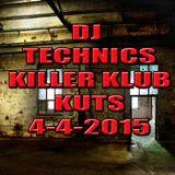 Dj Technics Killer Klub Kuts 4-4-2015