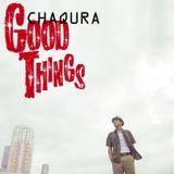 CHAQURA [Good Things] Nonstop Mix