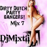Dirty Dutch Party Bangers! [Mix 7]