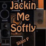 Jackin Me Softly