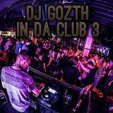 DJ Gozth - In Da Club 3