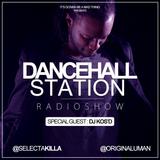 SELECTA KILLA & UMAN - DANCEHALL STATION SHOW #238 - SPECIAL GUEST DJ KOS'D