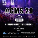 CMS29 - Clubland Master Sessions - DJ Dan Jones - Dance Radio UK (17/03/2016)