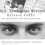 Space,Time & Beyond Release Party w. AKIS, Petit Bear & Dynamons (live at Kasseta Record Shop)