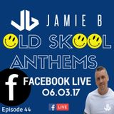 Jamie B's Live Old Skool Anthems On Facebook Live 06.03.17