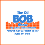 The DJ Bob Show: June 29, 2018