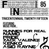 Fuzzy Notes 85 - Tricentennial Twenty Fifteen