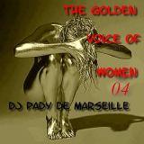 THE GOLDEN VOICE OF WOMEN 04....DJ PADY DE MARSEILLE