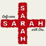 Self-care with Drs. Sarah: Tanneasha Gordon & Boundaries, Part 2