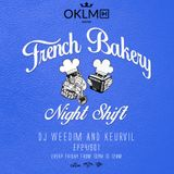 Dj Weedim & Keurvil - French Bakery Night Shift EP24 #OKLMradio (17/06/16)