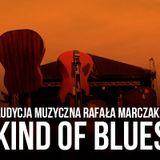 KIND OF BLUES 13 - Rafał Marczak - 27.04.2016