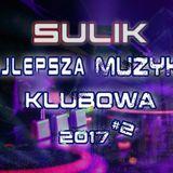 Sulik- #2 Najlepsza Muzyka Klubowa 2017