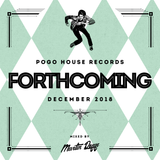Pogo House Records - Forthcoming 008 (December 2018)