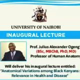 #UoNInaugural Lecture - Anatomical Variation among Black Kenyans: Relevance in Health and Disease