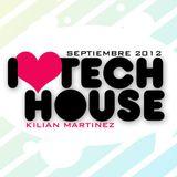I LOVE TECH HOUSE - KILIAN MARTINEZ (SEPTIEMBRE 2012)