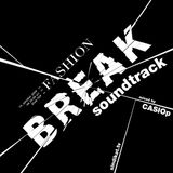 CASIOp - Fashion Break Soundtrack