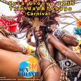 Sun Bailante - Soca Groovy Trinidad & Tobago Carnival 2015
