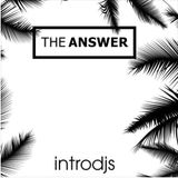 THE ANSWER   - MIX BY INTRODJS NO19