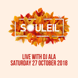 Live from Souleil (San Diego) 27-October-2018 (Part 1) - DJ ALA